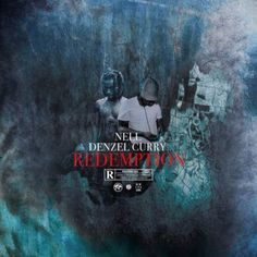 Nell & Denzel Curry – Redemption