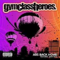 Ass back home by Gym Class Heroes ft. Neon Hitch
