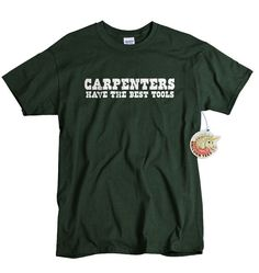 Cool gift for carpenters. T shirt is available at UnicornTees on Etsy: https://www.etsy.com/listing/85126999/carpenters-have-the-best-tools-funny  #Carpentry #Carpenter