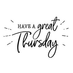 Have a great thursday. Motivation and inspiration cute funny brush lettering. Social media typography content for thursday. Fun for calendar template, planner, journal. Happy Thursday Images, Thursday Greetings, Happy Thursday Quotes, Thankful Thursday, Thursday Humor, Hello Thursday, Thursday Motivation, Work Motivation, Motivation Inspiration