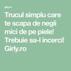 Trucul simplu care te scapa de negii mici de pe piele! Trebuie sa-l incerci! Girly.ro Salvia, Beauty Care, Good To Know, Home Remedies, Good Food, Health Fitness, Tips, Apothecary, Pandora