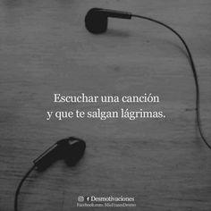 Escuchar una canción y que te salgan lágrimas