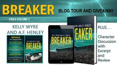 #BlogTour ? Breaker - Exile ? Volume 1 by Kelly Wyre & A.F. Henley + Giveaway(S)