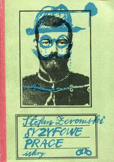 """""""Syzyfowe prace"""" Stefan Żeromski Cover by Maciej Buszewicz Published by Wydawnictwo Iskry 1983"""