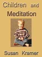 Children and Meditation: This free PDF ebook [that] includes several basic meditations for preschoolers to young teens, plus tips on how to teach. Each meditation is illustrated. 13 pages.