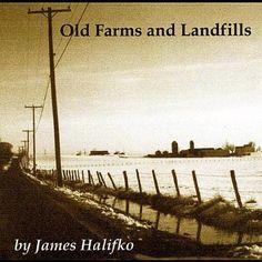 Old Farms and Landfills James Halifko | Format: MP3 Download, http://www.amazon.com/gp/product/B0063MWQUQ/ref=cm_sw_r_pi_alp_RvvLpb1HDJ7NF