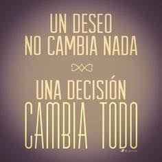 Una decisión lo cambia todo