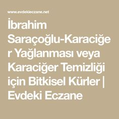 İbrahim Saraçoğlu-Karaciğer Yağlanması veya Karaciğer Temizliği için Bitkisel Kürler | Evdeki Eczane