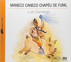Maneco Caneco Chapeu de Funil - Coleção Maneco Caneco - Livros na Amazon.com.br