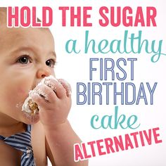hold the sugar a healthy first birthday cake alternative