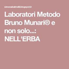 Laboratori Metodo Bruno Munari® e non solo...: NELL'ERBA