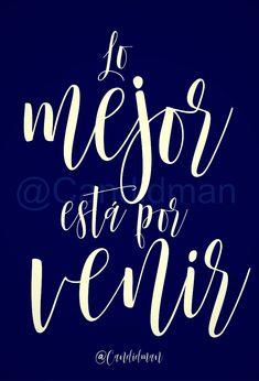 """Lo mejor está por venir"". - @Candidman #Candidman #Frases #Motivacion #AñoNuevo #LoMejor"