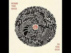 Bomb The Bass - In The Sun (Full Album)