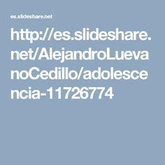 http://es.slideshare.net/AlejandroLuevanoCedillo/adolescencia-11726774