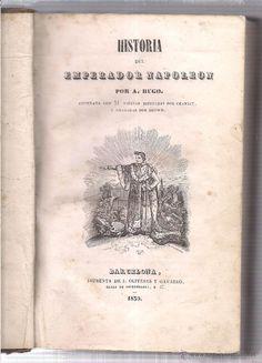 HISTORIA DEL EMPERADOR NAPOLEON POR A. HUGO.  IMPR. J. OLIVERES Y GAVARRO 1839