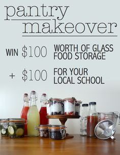 In need of a pantry makeover? Well you're in luck :) Enter this awesome giveaway to win $100 in reusable glass food storage and other goodies (pictured) + $100 for your local school. Ends 5/6/15.
