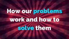 YOU probably have some #problems, right?   Well, we all have them and we all want to solve them...  For this reason it's good to know how they (problems) work and right here you can find this out:  http://brandonline.michaelkidzinski.ws/how-our-problems-work-and-how-to-solve-them/