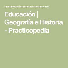 Educación  | Geografía e Historia - Practicopedia