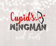 DIGITAL DOWNLOAD valentine svg, silhouette, cricut, cut file, cupid, cupids wingman, valentine shirt, valentines day, valentines shirt