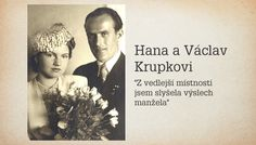 Krupka couple, members of Czech resistance, who helped Silver A. To save the life of herself and her husband Václav, Hana was forced to collaborate with gestapo, but she didn't betray anybody. Madeleine Albright, Coming Of Age, Betrayal, Hana, Husband, Military, Couple, Silver, Historia