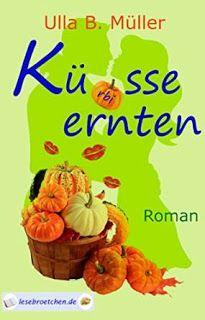 Eine Bücherwelt: Ulla B. Müller - Kü(rbi)sse ernten