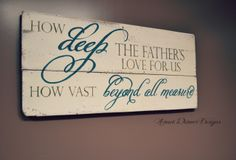 How deep the Father's love for us - Aimee Weaver Designs