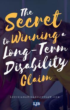 The Secret to Winning a Long-Term Disability Claim https://www.louisianadisabilitylaw.com/library/the-secret-to-winning-a-long-term-disability-claim.cfm