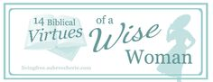 Living Free | Biblical Virtues of a Wise Woman Series: Fears God