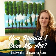 Artist.Writer.Dreamer: Artist Q&A: How Should I Price My Art?