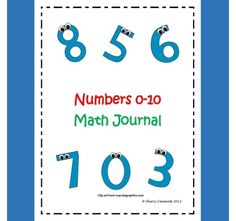 Math Journal: Numbers 0-10 -- These 22 pages include math journals relating to numbers 0-10. A prompt is included on each page telling what students should draw to show they understand numbers 0-10.