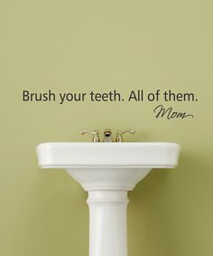 "Black 'Brush Your Teeth' Wall Quote ""Brush your teeth, all of them"" -Mom #FABsmile"