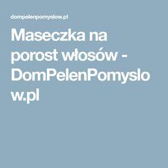 Maseczka na porost włosów - DomPelenPomyslow.pl