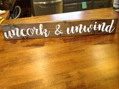 Uncork & Unwind Wood sign Wine Sign Kitchen by DandelionSignShop