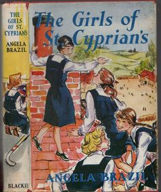 The Girls Of St. Cyprian's by Angela Brazil