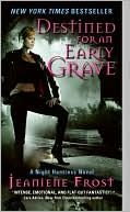 Destined for an Early Grave (Night Huntress Series #4) by Jeaniene Frost