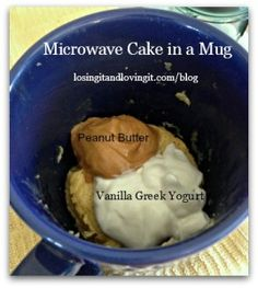 Almond Vanilla Cake in a Mug: Mix in mug 1/4 cup almond milk, 1 egg or 1 white, vanilla (a quick pour, don't measure), 1/2 tsp baking powder, 1 TBSP flour, 1 scoop protein powder. Micro 1-2 min. Don't let run over top. Top w heaping TBSP vanilla Greek Yogurt & a TBSP P.B. Try adding cocoa powder. gm