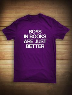 Boys In Books Are Just Better shirt  - Nerdy, Gift Idea for Nerd, Twilight on Etsy, $14.99