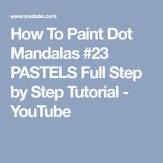 How To Paint Dot Mandalas #23 PASTELS Full Step by Step Tutorial - YouTube