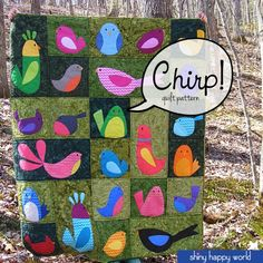 Chirp - a bird quilt pattern from Shiny Happy World  (inspiration for fun bird critters)