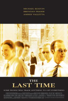 The Last Time (2006) USA / Can. Michael Keaton, Brendan Fraser, Amber Valletta, Daniel Stern. (2/10) 04/05/14