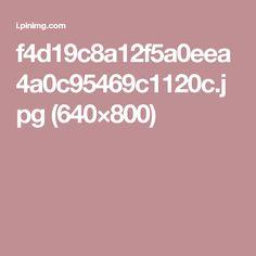 f4d19c8a12f5a0eea4a0c95469c1120c.jpg (640×800)