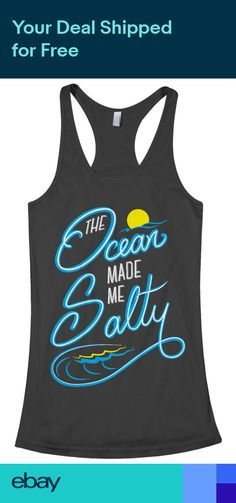 39a083943fce5f The Ocean Made Me Salty Womens Racerback Tank Top Fun Beach Water Lover