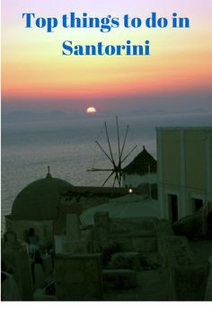 Top things to do in Santorini Island Greece