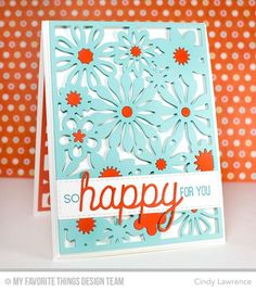 Floral Fusion Cover-Up Die-namics, Happy Trio Die-namics, Totally Happy - Cindy Lawrence  #mftstamps