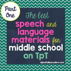 Speech-Language Therapy - Middle School Materials Round Up (Part 1)