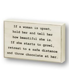 Take a look at this 'If a Woman is Upset' Box Sign today!