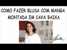 BLUSA COM MANGA EM CAVA BAIXA - COM CÉLIA ÁVILA - YouTube