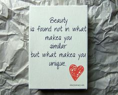 #Beauty is found in the unique.