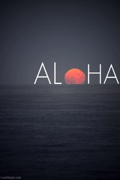 Aloha Pictures, Photos, and Images for Facebook, Tumblr, Pinterest, and Twitter