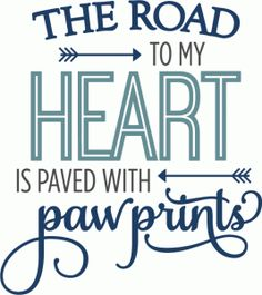Silhouette Design Store - View Design #70553: road to my heart paw prints - phrase